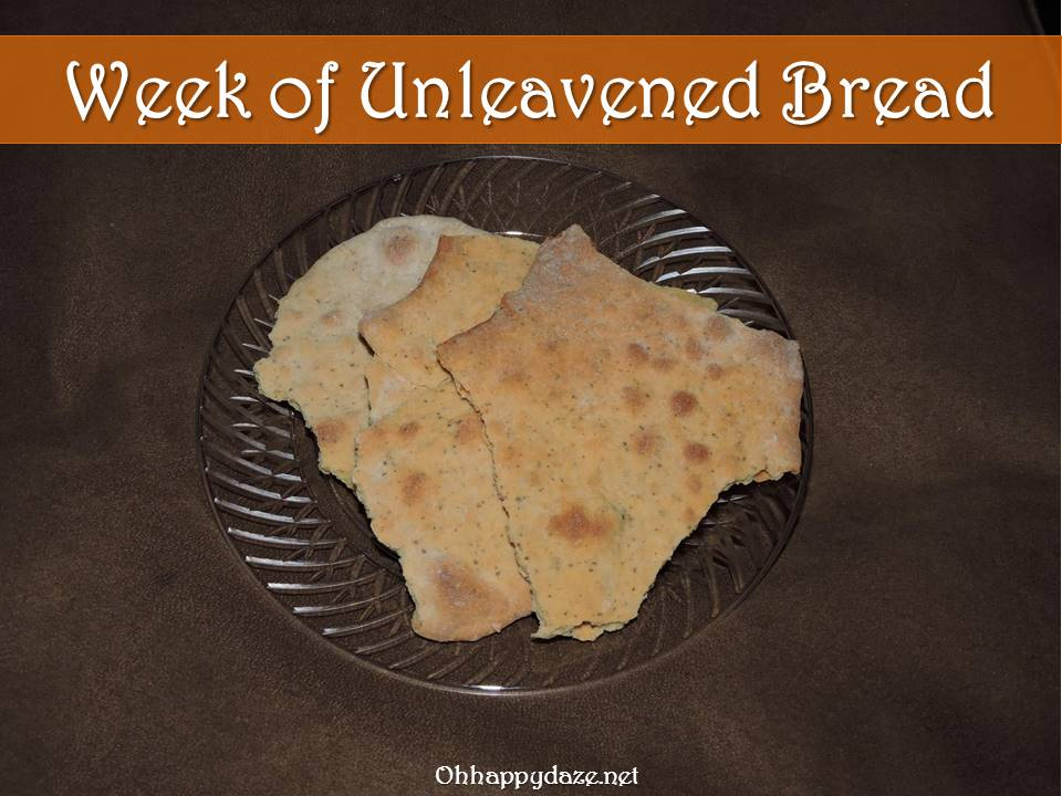 The Week of Unleavened Bread | Oh Happy Daze